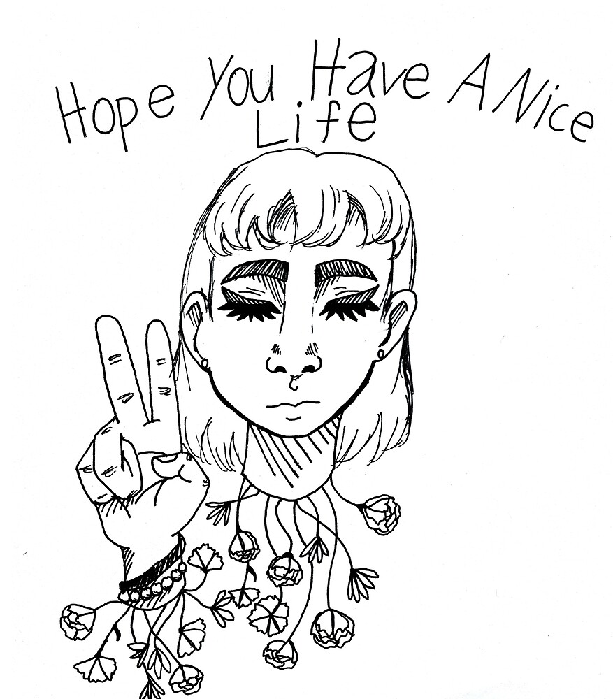 hope you have a nice life by Qrowflowers