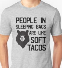 People in sleeping bags are like soft tacos Unisex T-Shirt