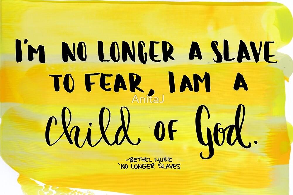 No Longer a Slave by AnitaJ