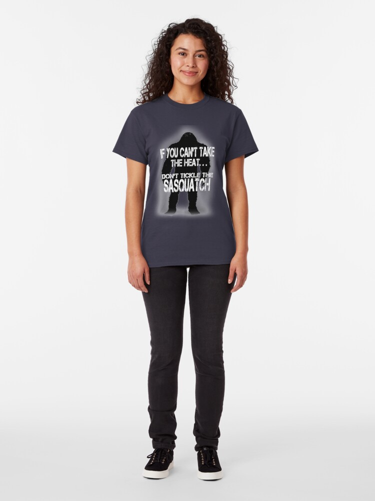 Alternate view of Don't Tickle the Sasquatch Classic T-Shirt