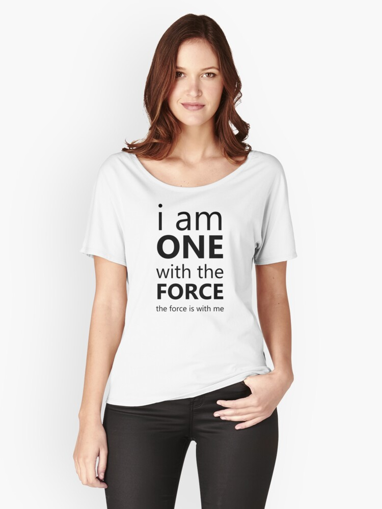 One With the Force Women's Relaxed Fit T-Shirt Front