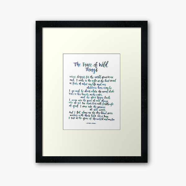 The Peace of Wild Things Framed Art Print