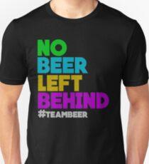 No Beer Left Behind #TeamBeer Unisex T-Shirt