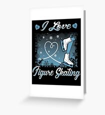 I Love Figure Skating  Greeting Card