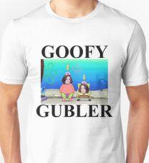 i'm a goofy gubler, yeah Unisex T-Shirt