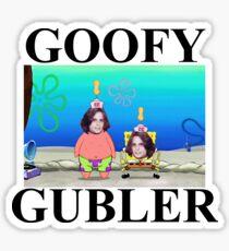 i'm a goofy gubler, yeah Sticker