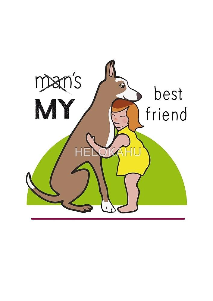 My best friend  by HELOKAHU