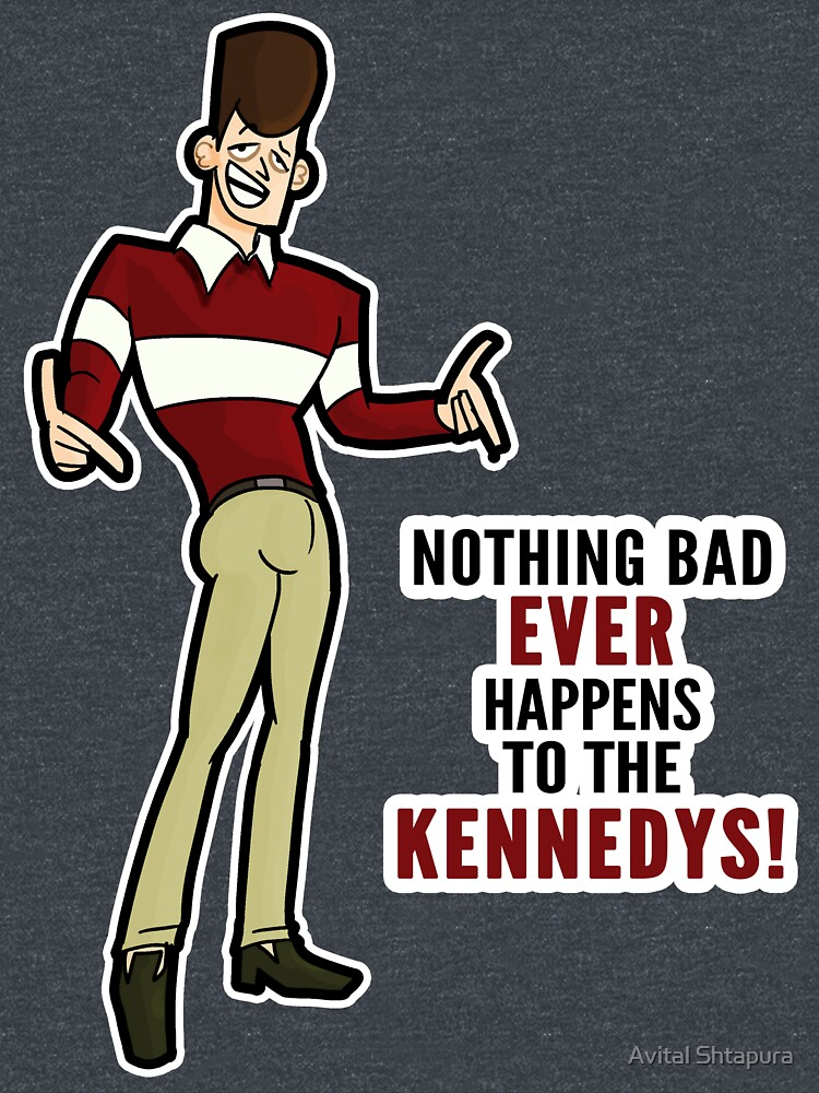 Clone High JFK - Nothing Bad Ever Happens to the Kennedys! by AvitalShtap
