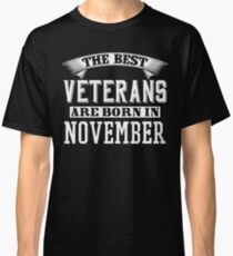The Best Veterans Are Born In November Classic T-Shirt