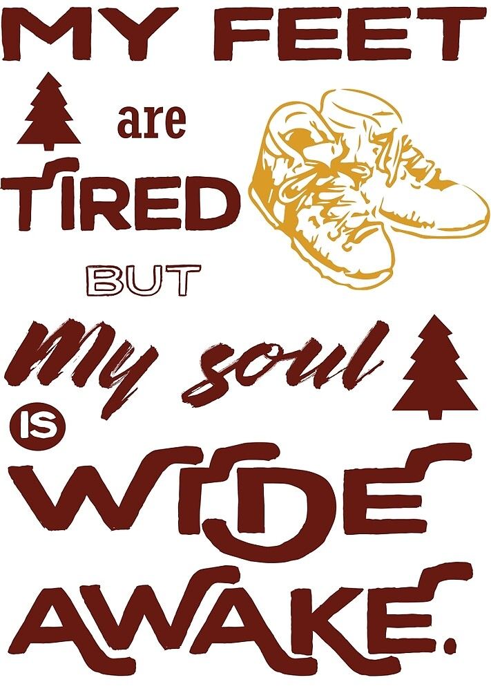 Tired Feet, Wide Awake Soul - Hiking by papillondesign