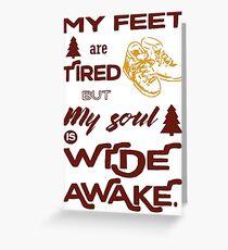 Tired Feet, Wide Awake Soul - Hiking Greeting Card