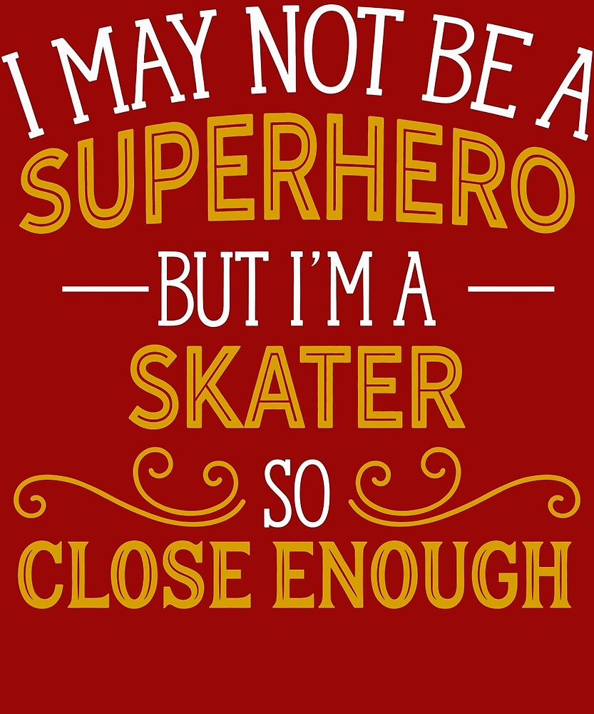 Superhero But Skater Gift  by AlwaysAwesome