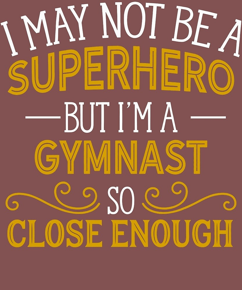 Superhero But Gymnast Gift  by AlwaysAwesome