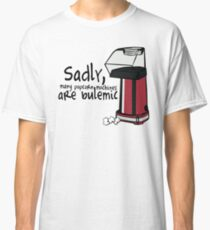 Sadly... Classic T-Shirt