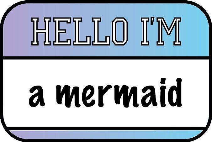 Hello I'm a Mermaid by thecraftycart