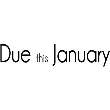 Due this January T-Shirt by VivianDunn