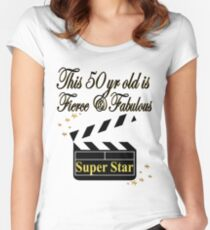 FIERCE AND FABULOUS 50TH BIRTHDAY SUPER STAR Women's Fitted Scoop T-Shirt