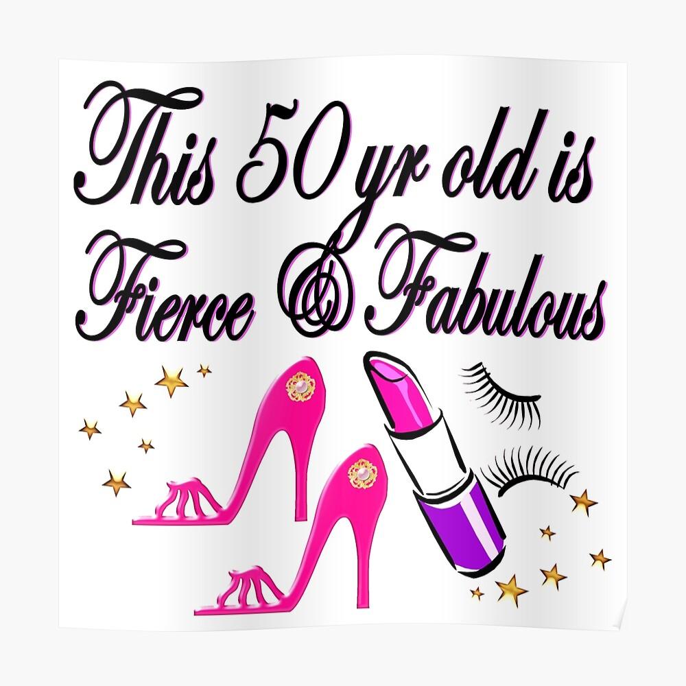 "Fab 50 Birthday: ""PRETTY 50 FIERCE AND FABULOUS 50TH BIRTHDAY"" Poster By"