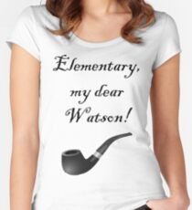 Elementary, my dear Watson! Women's Fitted Scoop T-Shirt