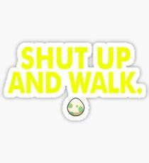 Shut Up And Walk Sticker