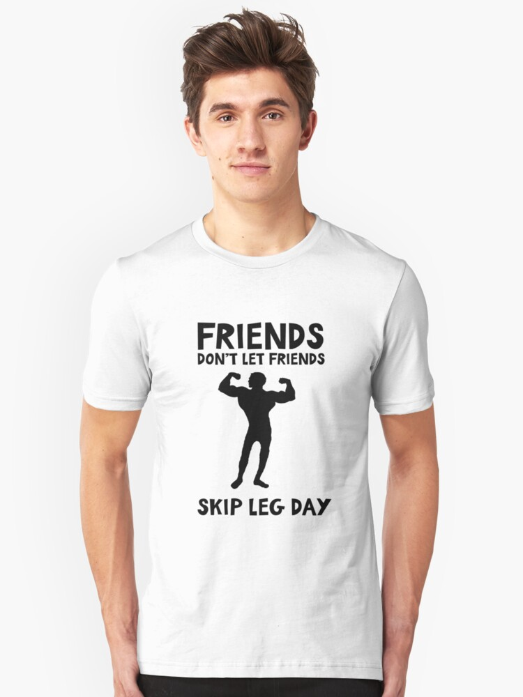 friends don t let friends skip leg day funny training quote
