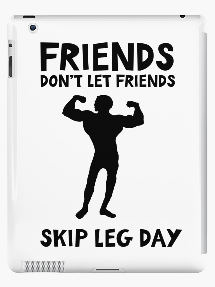 \'Friends don\'t let friends skip leg day - funny training quote\' iPad  Case/Skin by jasonhoffman