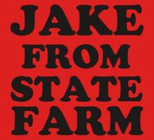 JAKE FROM STATE FARM | Unisex T-Shirt