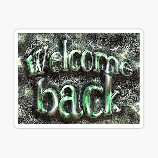 Welcome Back Sticker