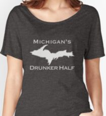 MICHIGAN'S DRUNKER HALF- Upper Peninsula UP Funny Yooper Design Women's Relaxed Fit T-Shirt