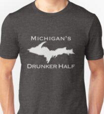 MICHIGAN'S DRUNKER HALF- Upper Peninsula UP Funny Yooper Design Unisex T-Shirt