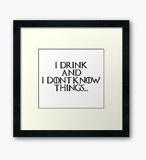 I drink... Framed Print
