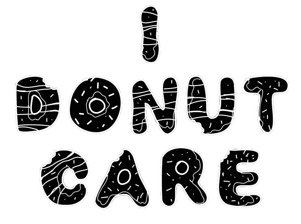 I Donut Care by zainah521