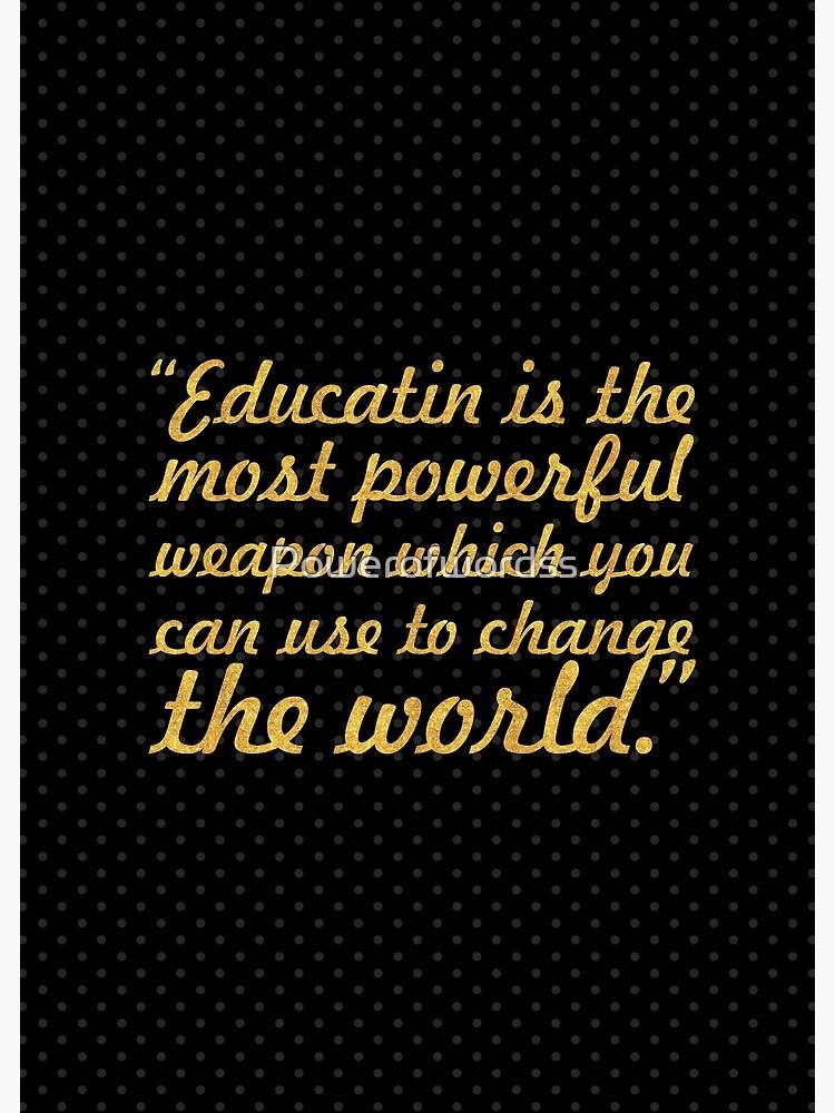 L éducation Est L Arme La Plus Puissante Nelson Mandela Citation Inspirante Poster