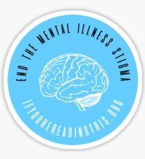 End the Mental Illness Stigma Sticker