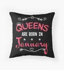 Queens are born in January Throw Pillow