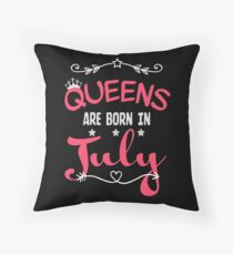 Queens are born in July Throw Pillow