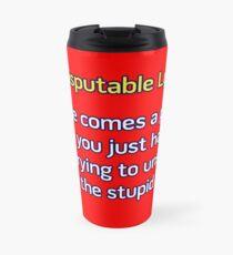 Can't Unstupid Stupid Travel Mug