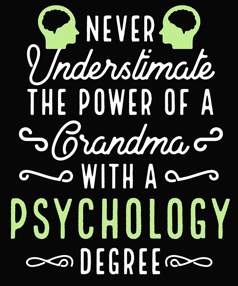 Never Underestimate Grandma With Psychology Degree by AlwaysAwesome