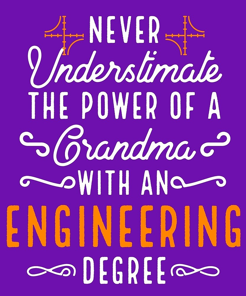 Never Underestimate A Grandma With Engineering Degree by AlwaysAwesome