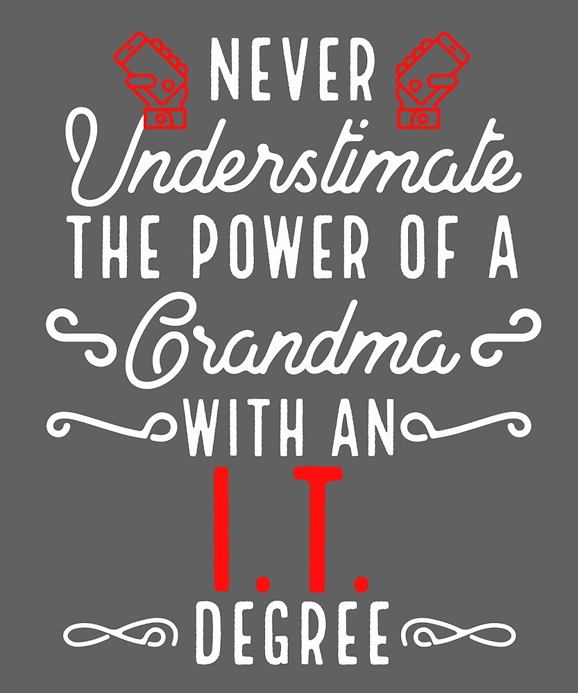 Never Underestimate A Grandma With IT Degree by AlwaysAwesome