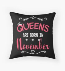 Queens are born in November Throw Pillow