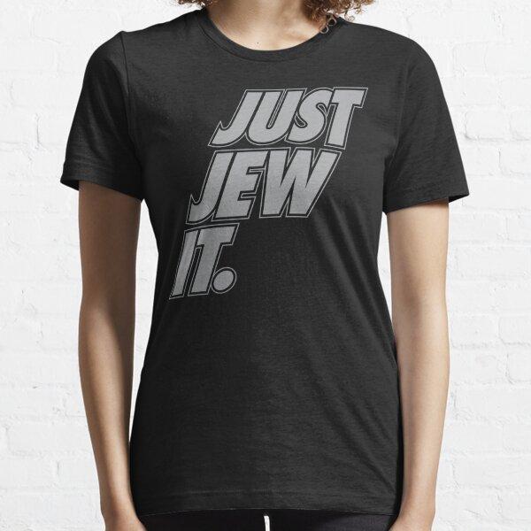Just Jew It! Essential T-Shirt