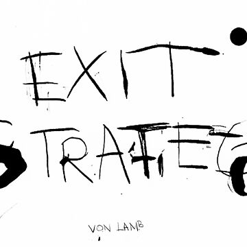 Exit Strategy by vonlamb