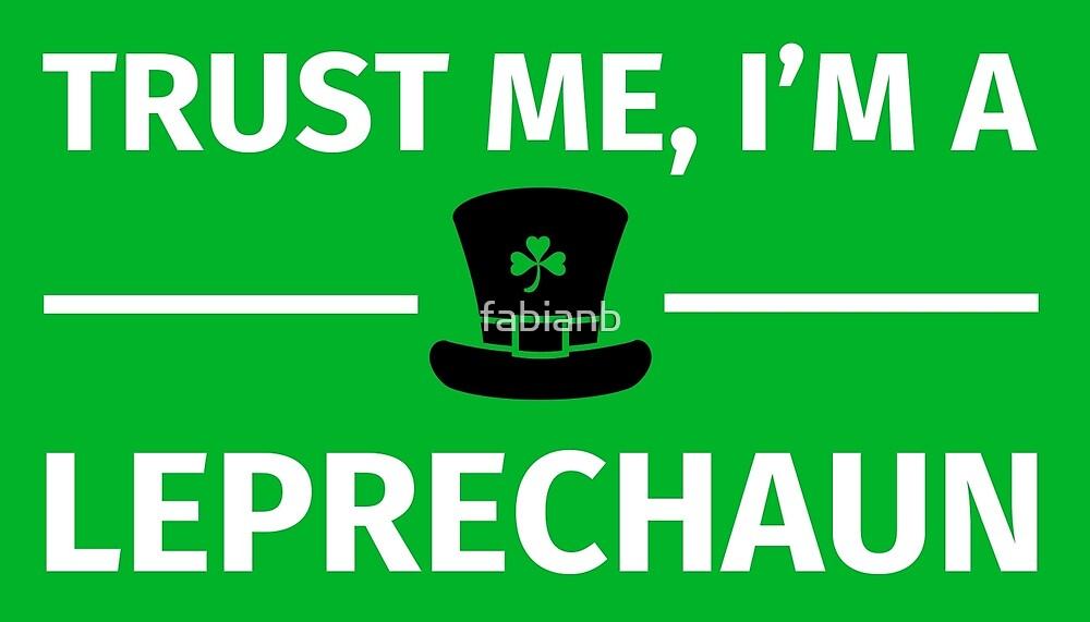 Trust me, I'm a Leprechaun by fabianb