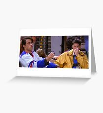 Ross Geller Joey Tribbiani Friends TV Show Greeting Card