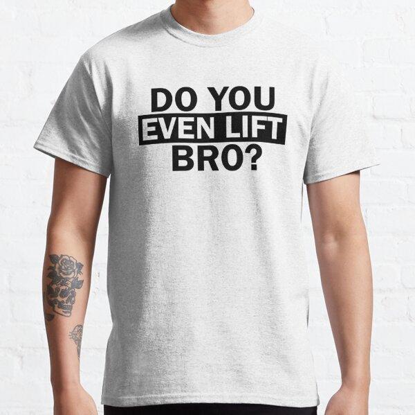 Do You Even Lift Bruh Unisex Jersey Short Sleeve Tee Weight Lift T Shirt