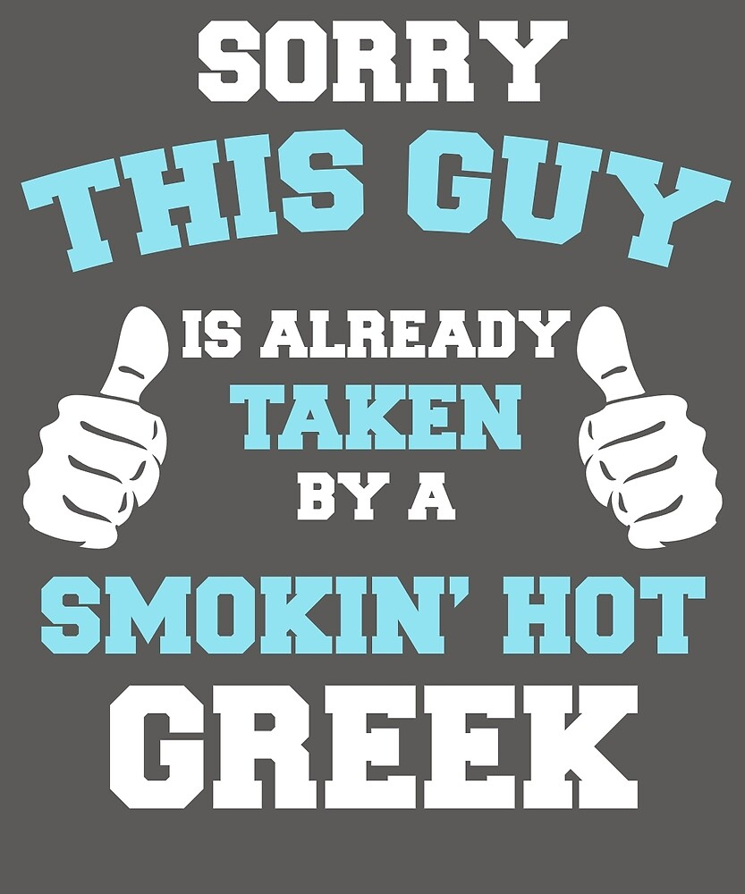 This Guy Is Taken By A Smokin Hot Greek by AlwaysAwesome