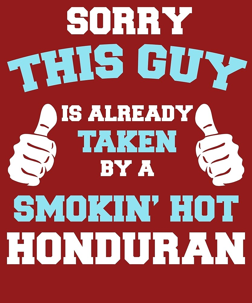 This Guy Is Taken By A Smokin Hot Honduran by AlwaysAwesome