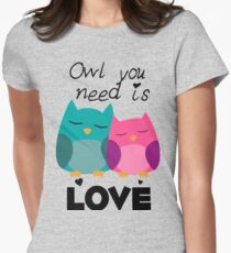 Owl You Need Is Love Women's Fitted T-Shirt