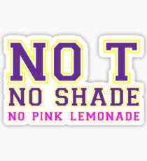 No T - No Shade - No Pink Lemondade [Drag Race] Sticker